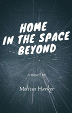 Home in the Space Beyond by writermmh