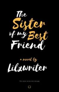 The Sister of my Best Friend (Camren)  cover