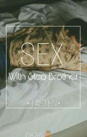 Sex With Step Brother🐱 •TAETEN• [discontinued] by taeyong_frost95