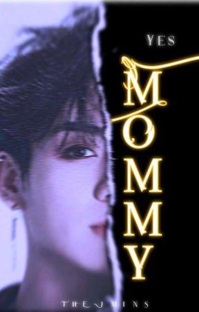 YES MOMMY [J.JK]☑ by theJMiNS