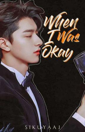 When I Was Okay by SiKuyaAj