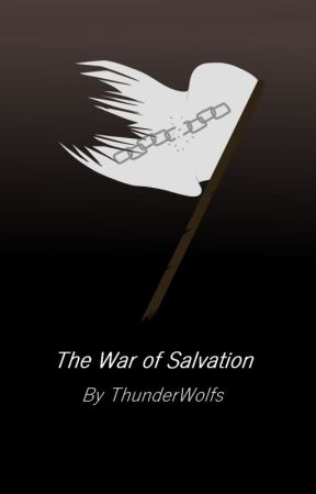 The War of Salvation by ThunderWolfs