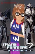 Why am I in Transformers Prime? by TFALokiwriter