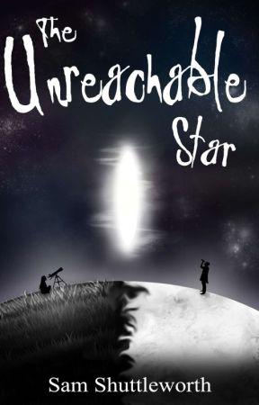 The Unreachable Star by SamShuttleworth