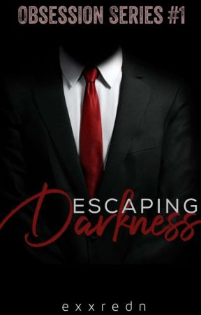 Escaping Darkness (Obsession Series #1) by exxredn