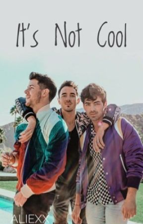 It's Not Cool | Jonas Brothers by Zaasie