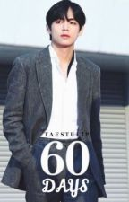 60 Days ( Kim Taehyung) ✔️ by taestuIip