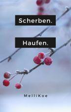 Scherbenhaufen by MelliKoe