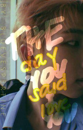 THE DAY YOU SAID I LOVE YOU (Namjoon × Reader AU) by skyealexander30