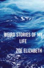 Weird Stories of my Life  by bluehurricane13