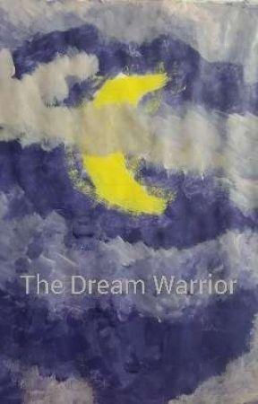 The Dream Warrior by jjmuhbaebae101