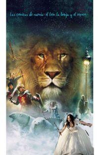 Las Crónicas de Narnia(El león la bruja y el armario)Una nueva historia. cover