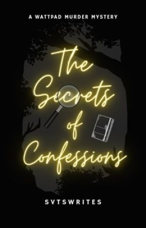 The Secrets of Confessions ✔️ by SVTSwrites