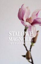 STALOWE MAGNOLIE by fakefreud