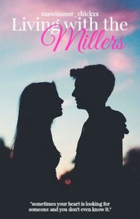 Living with the Millers by XxSwimmer_ChickxX