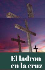 El ladrón en la cruz by LudwinB