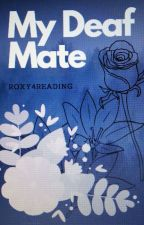 My Deaf Mate (Voltooid) door Roxy4reading