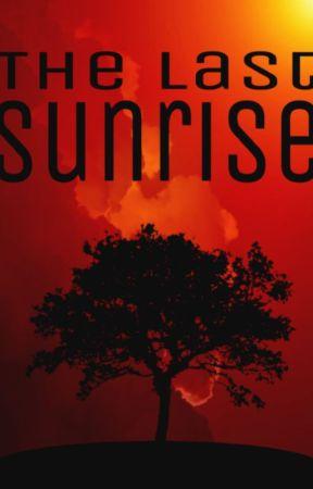 The Last Sunrise by Hailstorm_2004