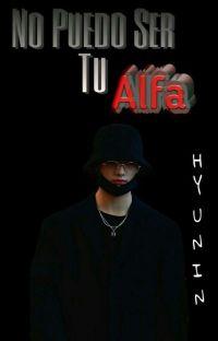 No Puedo Ser Tu Alfa |HyunIn| cover