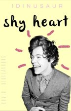 Shy Heart || h.s by DulcetEpiphany