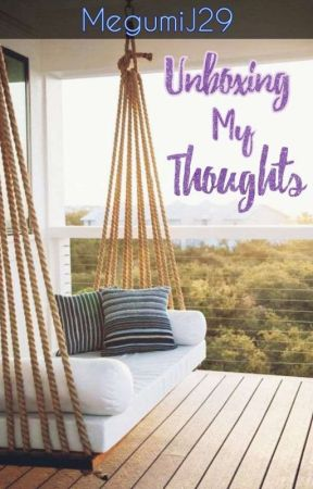Unboxing my thoughts (poetry)😊💕 by MegumiJ29