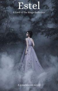 Estel | Aragorn Fanfiction cover