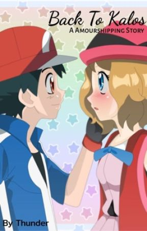 Back to Kalos | Amourshipping (SLOW UPDATES) by Thnndrr