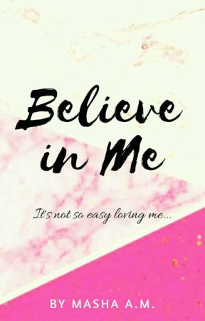 Believe In Me by Masha_Writes