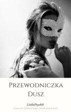 Przewodniczka Dusz (ZAWIESZONE) by LitllePsych0