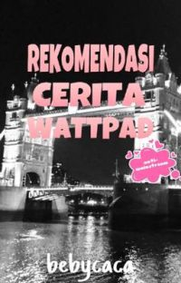 REKOMENDASI CERITA WATTPAD (ANTIMAINSTREAM) cover