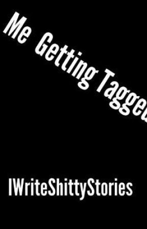 Tagged by IWriteShittyStories