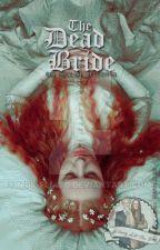 The Dead Bride by Dellaween