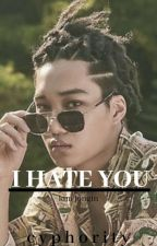 I HATE YOU || kji 《completed》 by muffincreamx