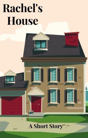 Rachel's House by hrgoodman