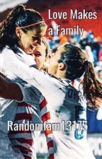 Love Makes A Family by ramdomfam13175