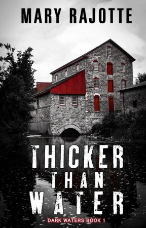 Thicker Than Water by MaryRajotte