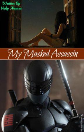 My Masked Assassin by VickyAruwa03