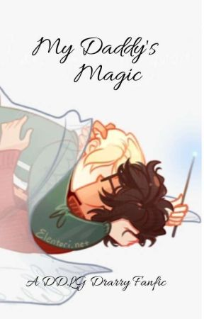 My Daddy's Magic     (A modern Draco Malfoy x Harry Potter ddlb story) by _Bee_Kisses_