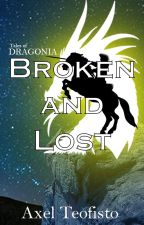 Broken And Lost | Dragonia [Book 1] ⏸️ by VultureOrion