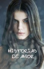 Historias de amor by eldestinodelamor