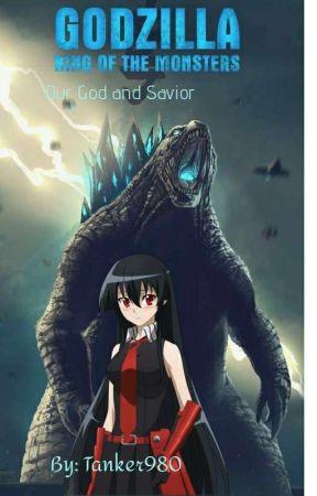Our God and Savior[Rewriting] (Akame ga kill x Male Godzilla reader) by Tanker980