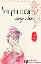 [HỆ LIỆT] Quyển 2: Yêu Phu Quân Lang Băm! - Đậu Toa by Mulberry125