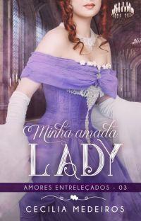 Minha Amada Lady - Amores Entrelaçados 03 cover