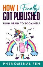 How I (Finally) Got Published by phenomenalpen