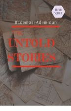 THE STORIES UNTOLD by DivineCrown5