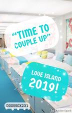 Time To Couple Up - Love Island 2019! by DogsSox231