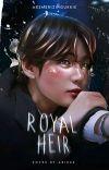 ROYAL HEIR | K.T.H ✔ cover