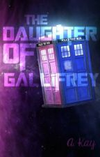 The Daughter of Gallifrey by a_kay_h