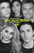 Girl Meets World | AU by mantiria