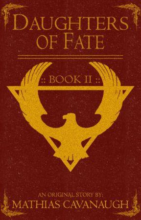 Daughters of Fate Book 2 | An Original Fantasy Adventure by MathiasCavanaugh